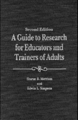 A Guide to Research for Educators & Trainers of Adults: