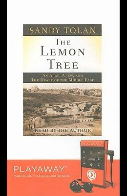 The Lemon Tree: An Arab, a Jew, and the Heart of the Middle East [With Earbuds]