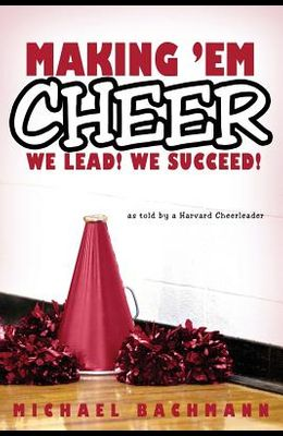 Making 'em Cheer: We Lead! We Succeed!