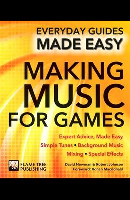 Making Music for Games: Expert Advice, Made Easy