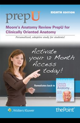 Moore's Anatomy Review Prepu: For Clinically Oriented Anatomy