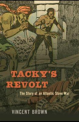 Tacky's Revolt: The Story of an Atlantic Slave War