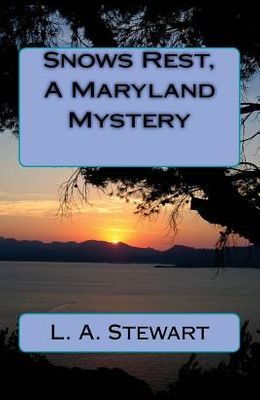 Snows Rest, A Maryland Mystery