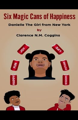 6 Magic Cans of Happiness: Danielle The Girl From New York