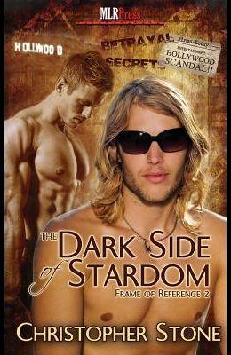 Frame of Reference 2: The Dark Side of Stardom