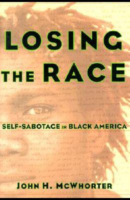 Losing the Race: Self-Sabotage in Black America