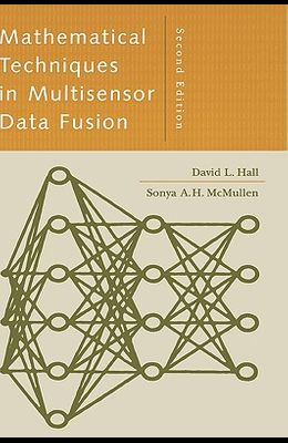 Mathematical Techniques in Multisensor Data Fusion 2nd Ed.