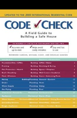 Code Check: A Field Guide to Building a Safe House (Code Check: An Illustrated Guide to Building a Safe House)