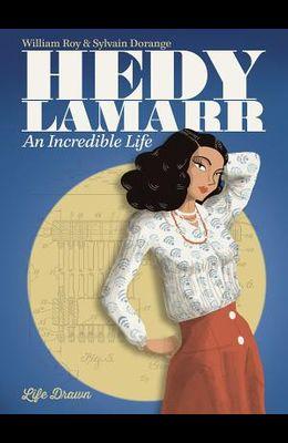 Hedy Lamarr: An Incredible Life: An Incredible Life