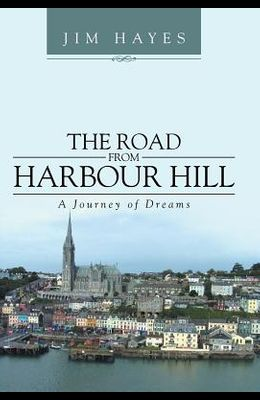 The Road from Harbour Hill: A Journey of Dreams