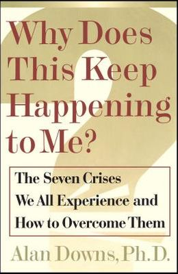 Why Does This Keep Happening?: The Seven Crises We All Expect and How to Overcome Them