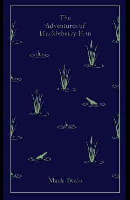 The Adventures of Huckleberry Finn (A Penguin Classics Hardcover)