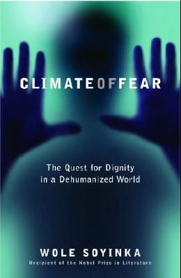 Climate of Fear: The Quest for Dignity in a Dehumanized World