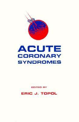 Acute Coronary Syndromes, Third Edition
