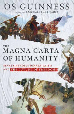 The Magna Carta of Humanity: Sinai's Revolutionary Faith and the Future of Freedom
