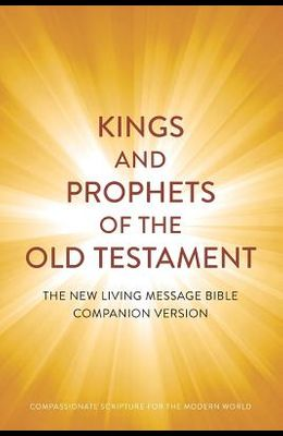 Kings and Prophets of the Old Testament: Compassionate Scripture for the Modern World