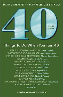 40 Things to Do When You Turn 40 - Second Edition: Making the Most of Your Milestone Birthday (Revised)