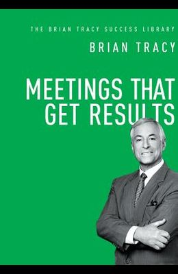 Meetings That Get Results