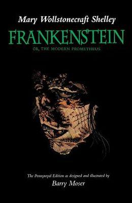Frankenstein: Or, the Modern Prometheus, the Pennyroyal Edition