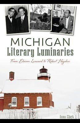 Michigan Literary Luminaries: From Elmore Leonard to Robert Hayden