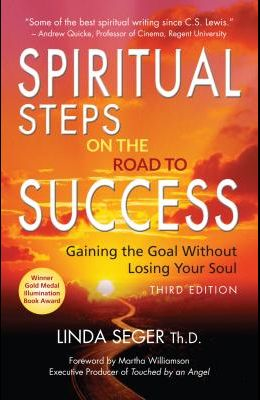 Spiritual Steps on the Road to Success: Gaining the Goal Without Losing Your Soul