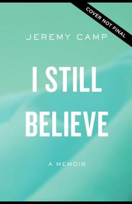 I Still Believe: A Memoir