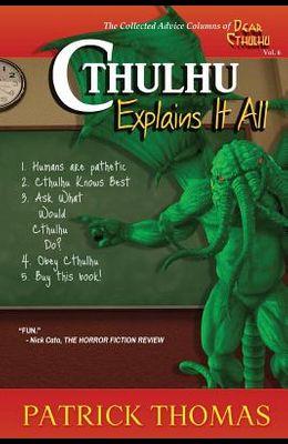 Cthulhu Explains It All: A Dear Cthulhu Collection