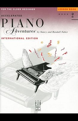Accelerated Piano Adventures for the Older Beginner: Lesson Book 2, International Edition