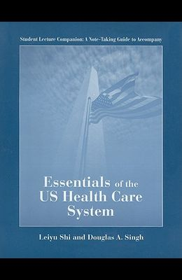 Student Lecture Companion: A Note-Taking Guide to Accompany Essentials of the US Health Care System