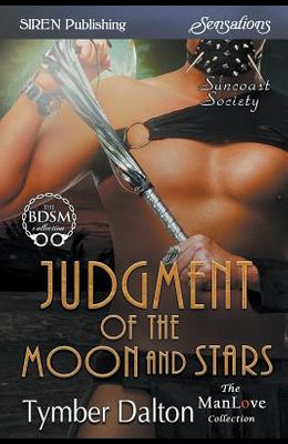 Judgment of the Moon and Stars [suncoast Society] (Siren Publishing Sensations Manlove)