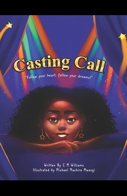 The Casting Call: Follow Your Heart Follow Your Dreams