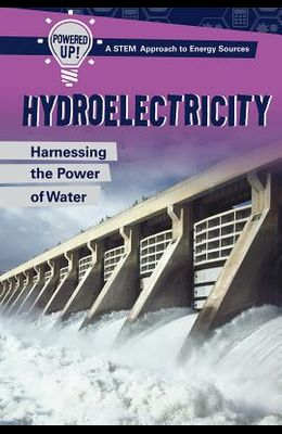 Hydroelectricity: Harnessing the Power of Water