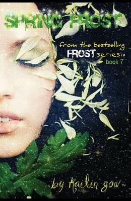 Spring Frost: Bitter Frost Series