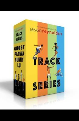 Jason Reynolds's Track Series: Ghost; Patina; Sunny; Lu