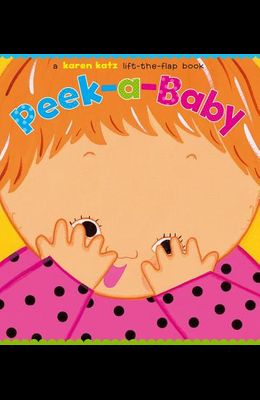 Peek-A-Baby: A Lift-The-Flap Book