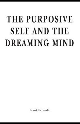 The Purposive Self and the Dreaming Mind