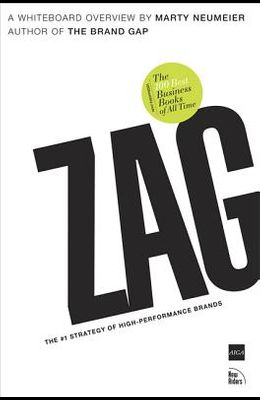 Zag: The #1 Strategy of High-Performance Brands