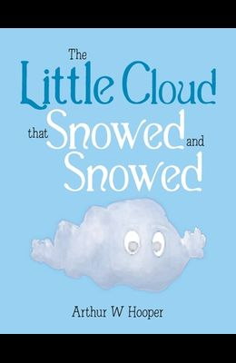 The Little Cloud That Snowed and Snowed