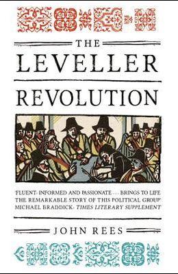 The Leveller Revolution: Radical Political Organisation in England, 1640-1650