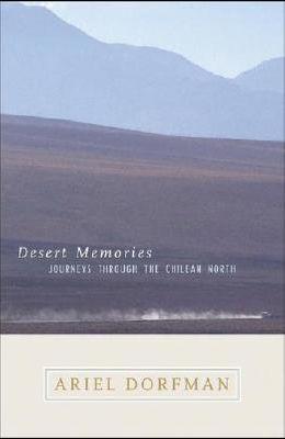 Desert Memories: Journeys Through the Chilean North