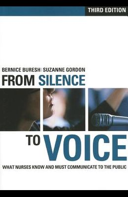 Fom Silence to Voice: What Nurses Know and Must Communicate to the Public