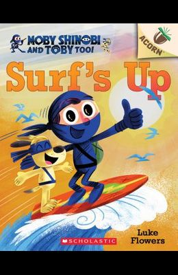 Surf's Up!: An Acorn Book (Moby Shinobi and Toby, Too! #1), Volume 1