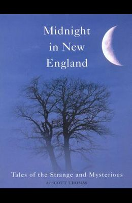Midnight in New England: Tales of the Strange and Mysterious