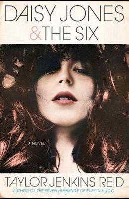 Daisy Jones & The Six: A Novel