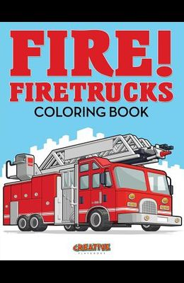 Fire! Firetrucks Coloring Book