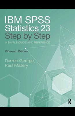 IBM SPSS Statistics 25 Step by Step: A Simple Guide and Reference