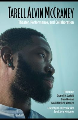 Tarell Alvin McCraney: Theater, Performance, and Collaboration