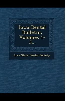 Iowa Dental Bulletin, Volumes 1-3...