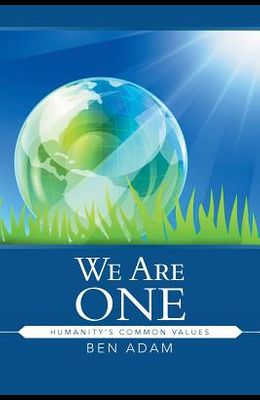 We Are One: Humanity's Common Values