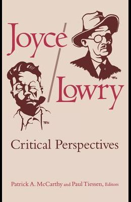 Joyce/Lowry: Critical Perspectives